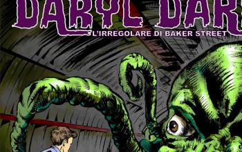 Le investigazioni irregolari di Daryl Dark