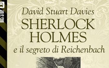 Sherlock Holmes e il segreto di Reichenbach secondo David Stuart Davies