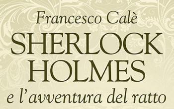Sherlockiana 102: Sherlock Holmes e l'avventura del ratto gigante di Sumatra