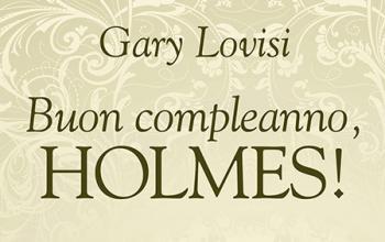 Sherlockiana 120:  Buon compleanno, Holmes!