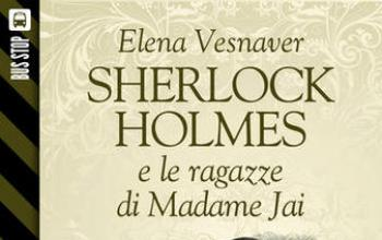 Bus Stop Sherlockiana: Sherlock Holmes e le ragazze di Madame Jai