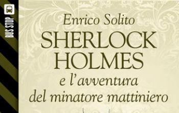 Bus Stop Sherlockiana: Sherlock Holmes e l'avventura del minatore mattiniero