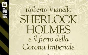 Bus Stop Sherlockiana: Sherlock Holmes e il furto della Corona Imperiale