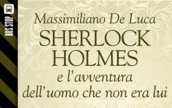 Bus Stop Sherlockiana: Sherlock Holmes e l'avventura dell'uomo che non era lui