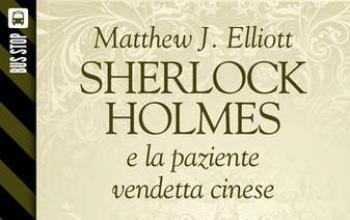 Bus Stop Sherlockiana: Sherlock Holmes e la paziente vendetta cinese