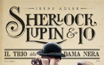 Irene Adler, Sherlock, Lupin & io – Il trio della dama nera