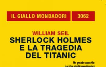 """Torna """"Sherlock Holmes e la tragedia del Titanic"""""""