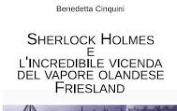 Sherlock Holmes e l'incredibile vicenda del vapore olandese Friesland