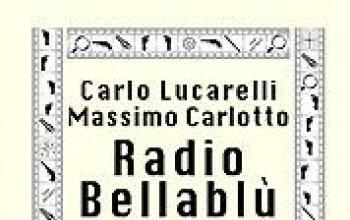 RadioBellablù: un noir di Carlo Lucarelli e Massimo Carlotto