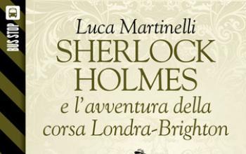 Bus Stop Sherlockiana: Sherlock Holmes e l'avventura della corsa Londra-Brighton