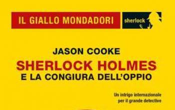 Sherlock Holmes e la congiura dell'oppio di Jason Cooke
