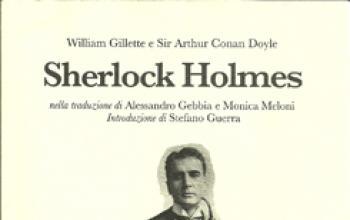 Sherlock Holmes di William Gillette e Sir Arthur Conan Doyle