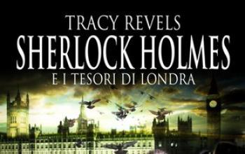 Nel Regno delle Ombre con Sherlock Holmes e i tesori di Londra