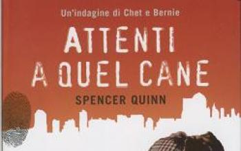 Attenti a quel cane ci avverte Spencer Quinn