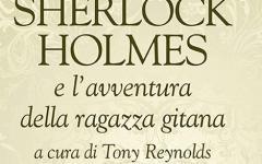 Torna Tony Reynolds con l'inedito Sherlock Holmes e l'avventura della ragazza gitana