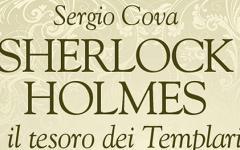 Sherlockiana 117:  Sherlock Holmes e il tesoro dei Templari
