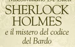 Sherlockiana 130:  Sherlock Holmes e il mistero del codice del Bardo