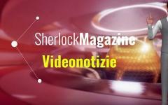 Sherlock Magazine Videonotizie 1
