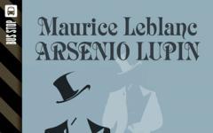 Fatevi catturare dal fascino indiscusso di Arsenio Lupin