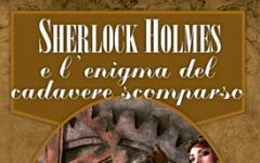 Sherlock Holmes e l'enigma del cadavere scomparso in tour