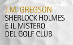Sherlock Holmes e il mistero del golf club