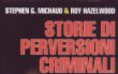 Storie di perversioni criminali