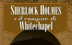 In prevendita Sherlock Holmes e il vampiro di Whitechapel