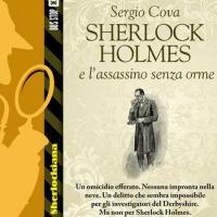 Un delitto quasi impossibile in Sherlock Holmes e l'assassino senza orme