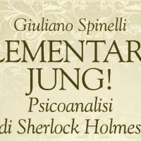 Elementare, Jung! – Psicoanalisi di Sherlock Holmes