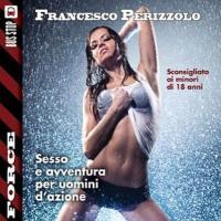 Francesco Perizzolo e la Sex Force