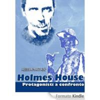 Holmes House: Protagonisti a confronto