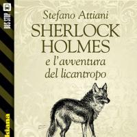 Bus Stop Sherlockiana: Sherlock Holmes e l'avventura del licantropo