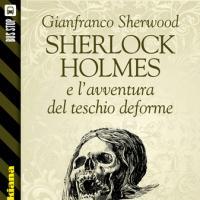 Bus Stop Sherlockiana: Sherlock Holmes e l'avventura del teschio deforme