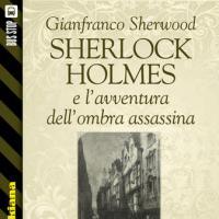 Bus Stop Sherlockiana: Sherlock Holmes e l'avventura dell'ombra assassina