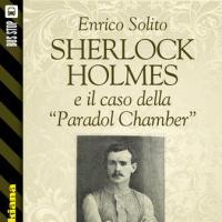 """Bus Stop Sherlockiana: Sherlock Holmes e il caso della """"Paradol Chamber"""""""