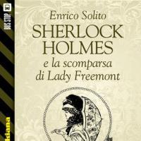 Bus Stop Sherlockiana: Sherlock Holmes e la scomparsa di Lady Freemont