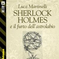 Bus Stop Sherlockiana: Sherlock Holmes e il furto dell'astrolabio