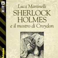 Bus Stop Sherlockiana: Sherlock Holmes e il mostro di Croydon
