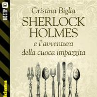 Bus Stop Sherlockiana: Sherlock Holmes e l'avventura della cuoca impazzita