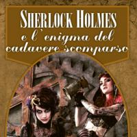 Sherlock Holmes e l'enigma del cadavere scomparso a Bagno Vignoni
