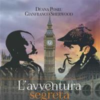 L'avventura segreta - Quando Italo Svevo chiese aiuto a Sherlock Holmes