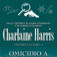 Shakespeare: ecco la nuova eroina di Charlaine Harris, Lily Bard